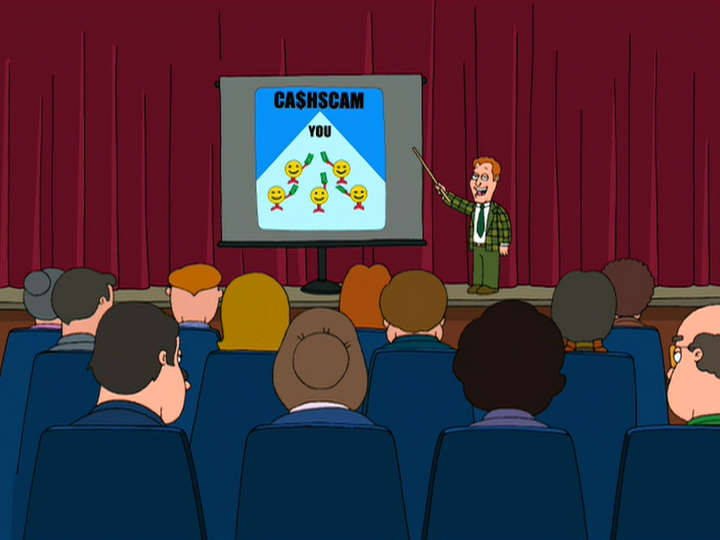 Cash$cam is the pyramid scheme system created by Jim Kaplan. In 'Model Misbehavior', Stewie Griffin uses the program to start a business to earn money. His only employee was his dog Brian.